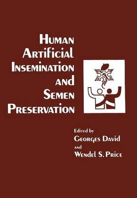 Human Artificial Insemination and Semen Preservation (Paperback)
