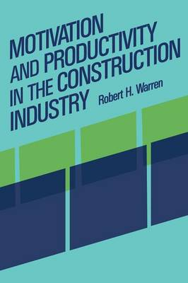 Motivation and Productivity in the Construction Industry (Paperback)