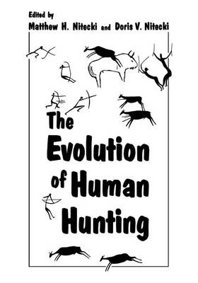 The Evolution of Human Hunting (Paperback)