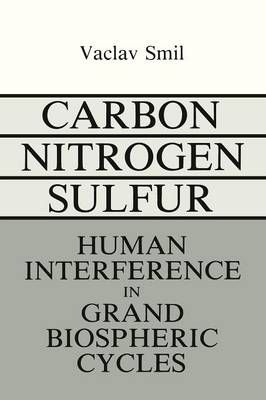 Carbon-Nitrogen-Sulfur: Human Interference in Grand Biospheric Cycles - Modern Perspectives in Energy (Paperback)
