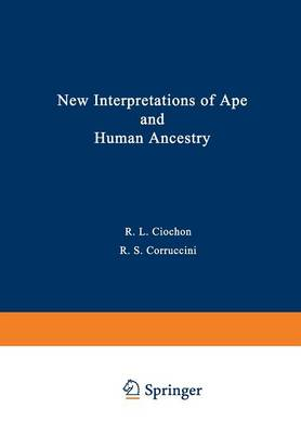 New Interpretations of Ape and Human Ancestry - Advances in Primatology (Paperback)