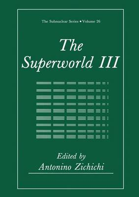 The Superworld III - The Subnuclear Series 26 (Paperback)