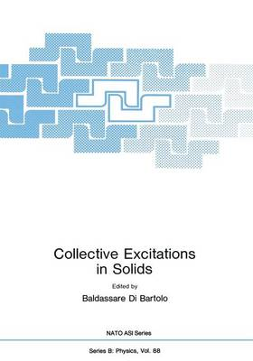 Collective Excitations in Solids - NATO Science Series B 88 (Paperback)