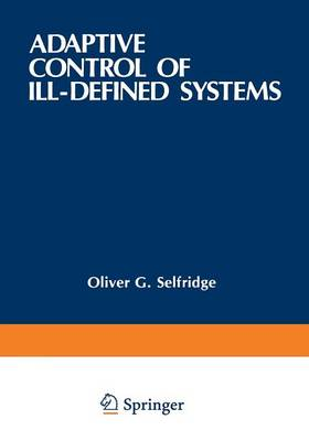 Adaptive Control of Ill-Defined Systems - Nato Conference Series 16 (Paperback)