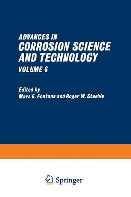 Advances in Corrosion Science and Technology: Volume 6 (Paperback)