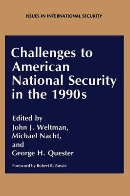 Challenges to American National Security in the 1990s - Issues in International Security (Paperback)