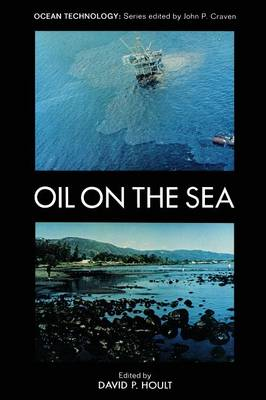 Oil on the Sea: Proceedings of a symposium on the scientific and engineering aspects of oil pollution of the sea, sponsored by Massachusetts Institute of Technology and Woods Hole Oceanographic Institution and held at Cambridge, Massachusetts, May 16, 1969 - Ocean Technology (Paperback)