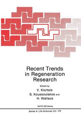 Recent Trends in Regeneration Research - NATO Science Series A 172 (Paperback)