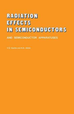 Radiation Effects in Semiconductors and Semiconductor Devices (Paperback)