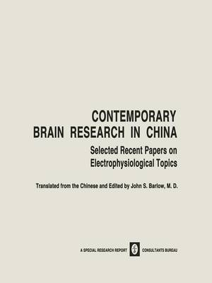 Contemporary Brain Research in China: Selected Recent Papers on Electrophysiological Topics (Paperback)