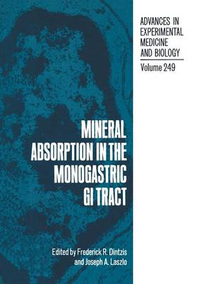 Mineral Absorption in the Monogastric GI Tract - Advances in Experimental Medicine and Biology 249 (Paperback)