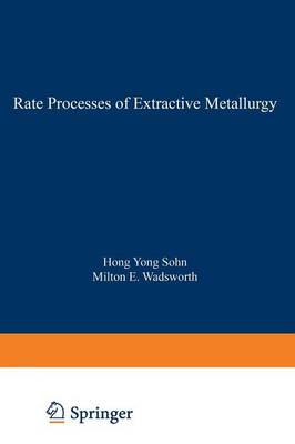 Rate Processes of Extractive Metallurgy (Paperback)