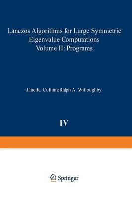 Lanczos Algorithms for Large Symmetric Eigenvalue Computations Vol. II Programs - Progress in Scientific Computing 4 (Paperback)