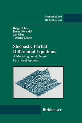 Stochastic Partial Differential Equations: A Modeling, White Noise Functional Approach - Probability and Its Applications (Paperback)