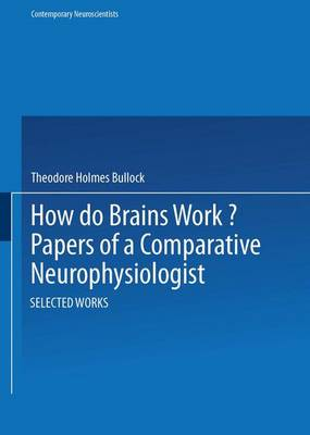 How do Brains Work?: Papers of a Comparative Neurophysiologist - Contemporary Neuroscientists (Paperback)