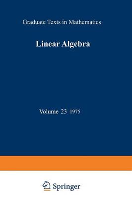 Linear Algebra - Graduate Texts in Mathematics 23 (Paperback)