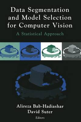 Data Segmentation and Model Selection for Computer Vision: A Statistical Approach (Paperback)