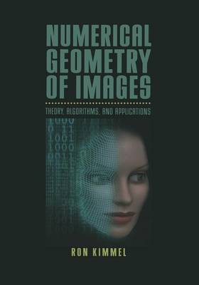 Numerical Geometry of Images: Theory, Algorithms, and Applications (Paperback)