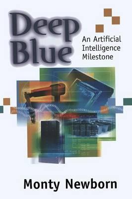 Deep Blue: An Artificial Intelligence Milestone (Paperback)