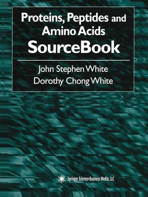 Proteins, Peptides and Amino Acids SourceBook (Paperback)