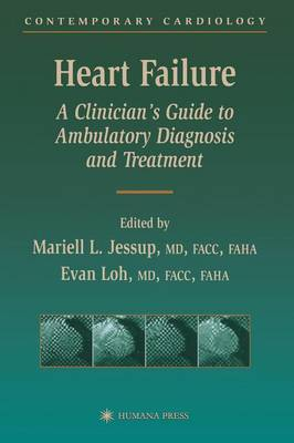 Heart Failure: A Clinician's Guide to Ambulatory Diagnosis and Treatment - Contemporary Cardiology (Paperback)