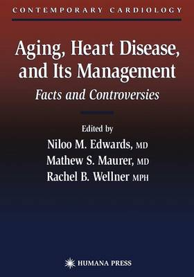 Aging, Heart Disease, and Its Management: Facts and Controversies - Contemporary Cardiology (Paperback)