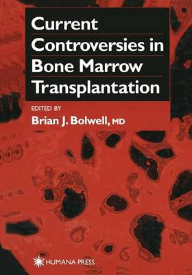 Current Controversies in Bone Marrow Transplantation - Current Clinical Oncology (Paperback)