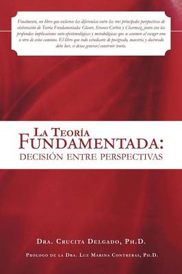 La Teoria Fundamentada: Decision Entre Perspectivas (Paperback)