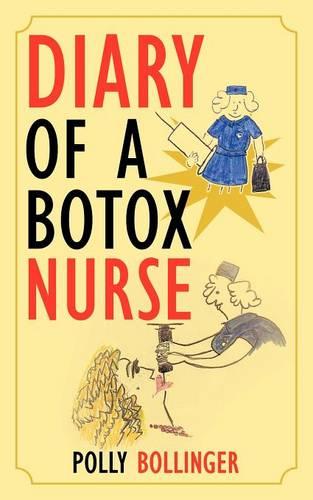 Diary of a Botox Nurse (Paperback)