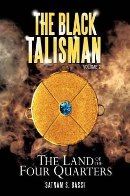 The Black Talisman Volume 2: The Land of the Four Quarters (Paperback)