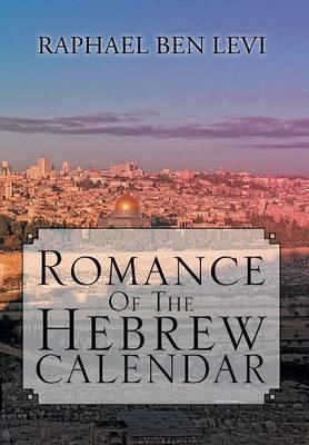 Romance of the Hebrew Calendar (Hardback)
