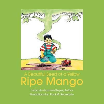 A Beautiful Seed of a Yellow Ripe Mango (Paperback)