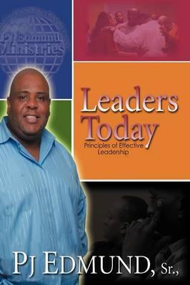 Leaders Today: Principles of Effective Leadership (Paperback)