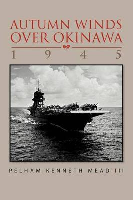 ''Autumn Winds Over Okinawa, 1945'' (Paperback)