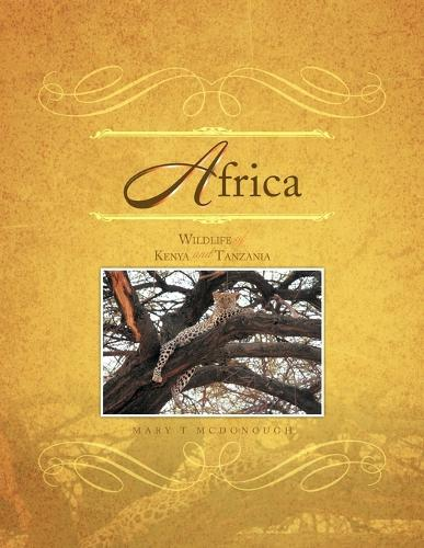 Africa: Wildlife of Kenya and Tanzania (Paperback)