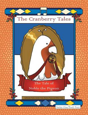 The Cranberry Tales: The Tale of Noble the Pigeon (Paperback)