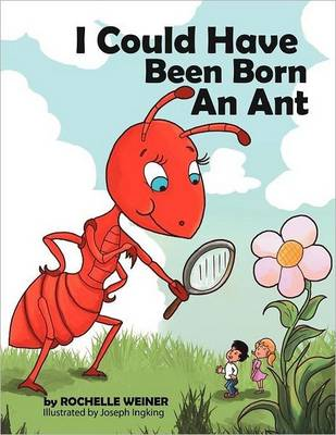I Could Have Been Born an Ant (Paperback)