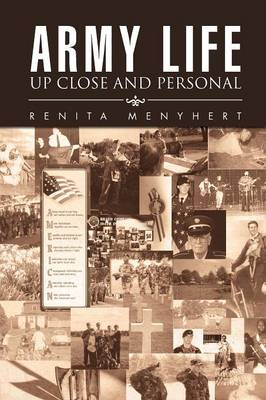Army Life: Up Close and Personal (Paperback)