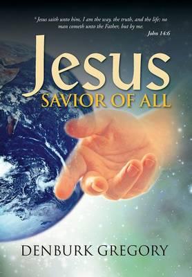Jesus, Savior of All (Hardback)