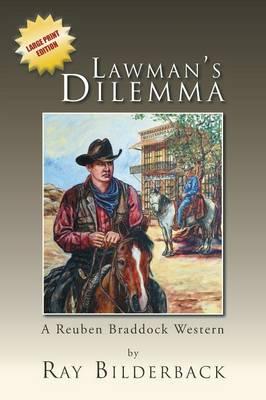 Lawman's Dilemma: A Reuben Braddock Western (Paperback)