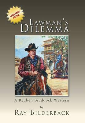Lawman's Dilemma: A Reuben Braddock Western (Hardback)