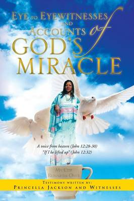 Eye to Eyewitnesses and Accounts of God's Miracle (Paperback)
