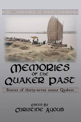 Memories of the Quaker Past: Stories of Thirty-Seven Senior Quakers (Paperback)