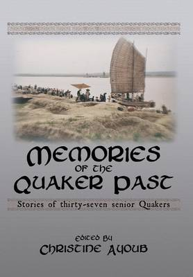 Memories of the Quaker Past: Stories of Thirty-Seven Senior Quakers (Hardback)