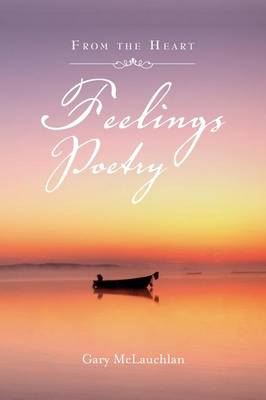 Feelings Poetry: From the Heart (Paperback)