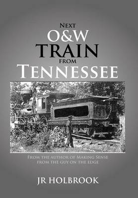 Next O&w Train from Tennessee (Hardback)
