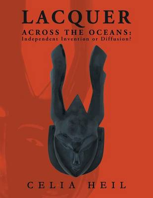 Lacquer Across the Oceans: : Independent Invention or Diffusion? (Paperback)