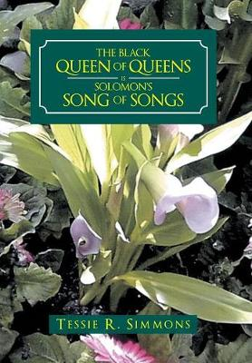 The Black Queen of Queens Is Solomon's Song of Songs (Hardback)