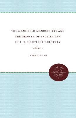 The Mansfield Manuscripts and the Growth of English Law in the Eighteenth Century, Volume II - Studies in Legal History (Paperback)