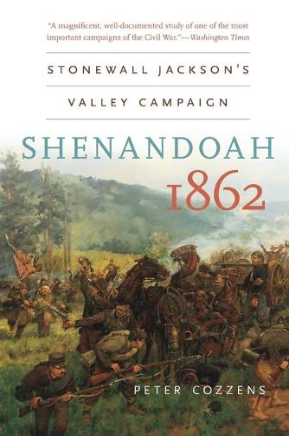 Shenandoah 1862: Stonewall Jackson's Valley Campaign - Civil War America (Paperback)
